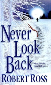 Never Look Back ebook by Robert Ross