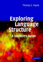 Exploring Language Structure - A Student's Guide ebook by Thomas Payne