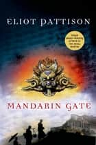 Mandarin Gate ebook by Eliot Pattison