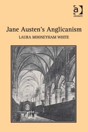 Jane Austen's Anglicanism ebook by Professor Laura Mooneyham White