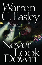 Never Look Down - A Cal Claxton Oregon Mystery ebook by Warren Easley,Warren Easley