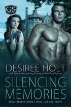 Silencing Memories ebook by Desiree Holt
