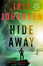 Hide Away - An Eve Duncan Novel eBook by Iris Johansen