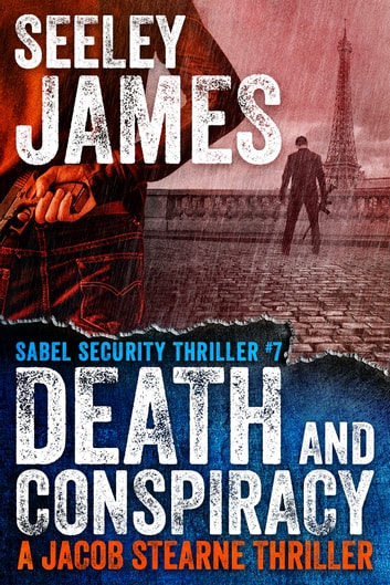 Death and Conspiracy - A Jacob Stearne Thriller ebook by Seeley James