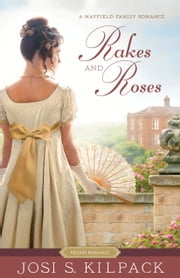Mayfield Family, Book 3: Rakes and Roses ebook by Josi S. Kilpack