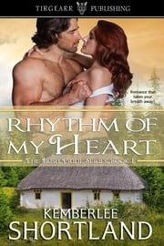 Rhythm of My Heart [Irish Pride Series] ebook by Kemberlee Shortland