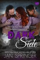 The Dark Side - A Zombie Apocalypse Romance Menage ebook by Jan Springer