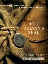 The Sultan's Seal: A Novel (Kamil Pasha Novels) ebook by Jenny White