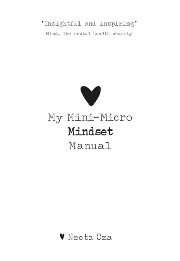 My Mini-Micro Mindset Manual ebook by Neeta Oza