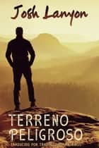 Terreno Peligroso ebook by Josh Lanyon
