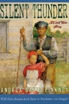 Silent Thunder - A Civil War Story ebook by Andrea Pinkney