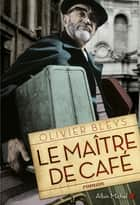 Le Maître de café ebook by Olivier Bleys