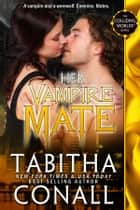 Her Vampire Mate ebook by Tabitha Conall