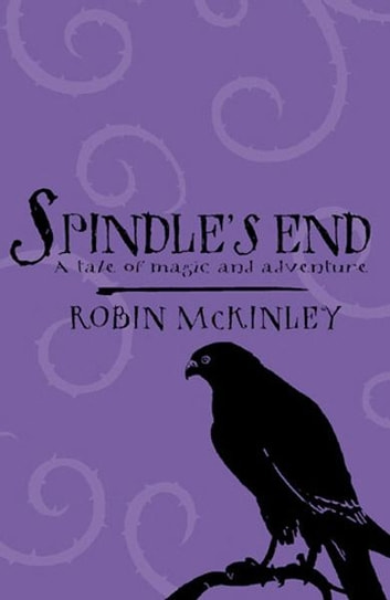 Spindle's End ebook by Robin McKinley