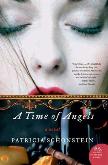 A Time of Angels - A Novel ebook by Patricia Schonstein
