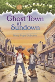 Magic Tree House #10: Ghost Town at Sundown ebook by Mary Pope Osborne,Sal Murdocca