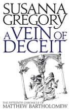 A Vein Of Deceit - The Fifteenth Chronicle Of Matthew Bartholomew eBook by Susanna Gregory