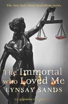 The Immortal Who Loved Me - Book Twenty-One ebook by Lynsay Sands