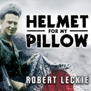 Helmet for My Pillow - From Parris Island to the Pacific audiobook by Robert Leckie