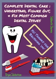 Complete Dental Care ebook by Kobo.Web.Store.Products.Fields.ContributorFieldViewModel