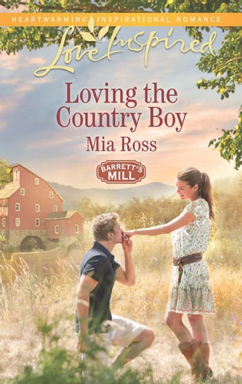 Loving The Country Boy Mills Boon Love Inspired Barretts Mill