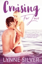 Cruising for Love ebook by Lynne Silver