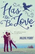 Has to Be Love ebook by
