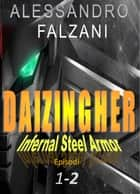 Daizingher - Infernal Steel Armor ebook by Alessandro Falzani