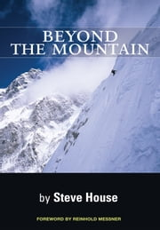 Beyond the Mountain ebook by Steve House,Reinhold  Messner