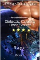 Rage. ebook by Jessie Rose Case