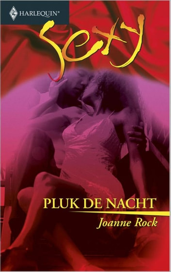Pluk de nacht ebook by Joanne Rock