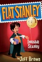 Invisible Stanley ebook by Jeff Brown, Macky Pamintuan