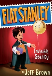 Invisible Stanley ebook by Jeff Brown,Macky Pamintuan