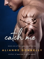 Catch Me ebook by Alianne Donnelly