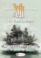 XIII - Volume 10 - El Cascador ebook by Jean Van Hamme, William Vance