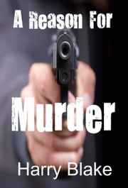 A Reason For Murder ebook by Harry Blake