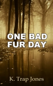 One Bad Fur Day ebook by K. Trap Jones