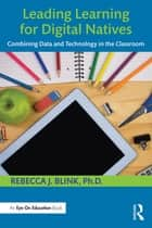 Leading Learning for Digital Natives ebook by Rebecca J. Blink
