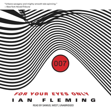 For Your Eyes Only, and Other Stories audiobook by Ian Fleming