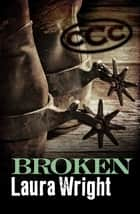 Broken ebook by Laura Wright