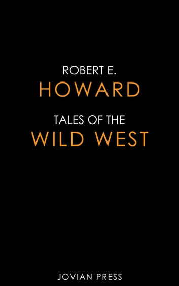 Tales of the Wild West ebook by Robert E. Howard