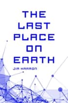 The Last Place on Earth ebook by Jim Harmon