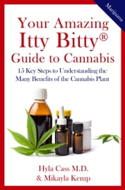 Your Amazing Itty Bitty® Guide to Cannabis ebook by Hyla Cass