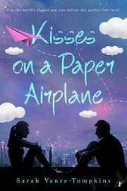 Kisses on a Paper Airplane ebook by Sarah Vance-Tompkins