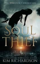 The Soul Thief ebook by Kim Richardson