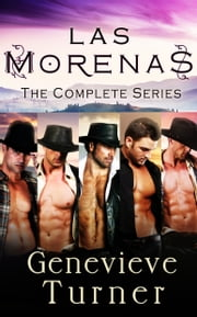 Las Morenas: The Complete Series ebook by Genevieve Turner