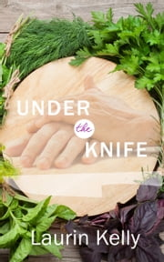 Under the Knife ebook by Laurin Kelly