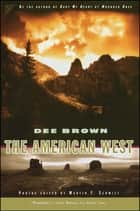 The American West ebook by Dee Brown