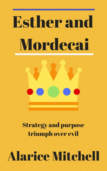 Esther and Mordecai ebook by Alarice Mitchell
