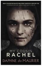 My Cousin Rachel ebook by Daphne du Maurier